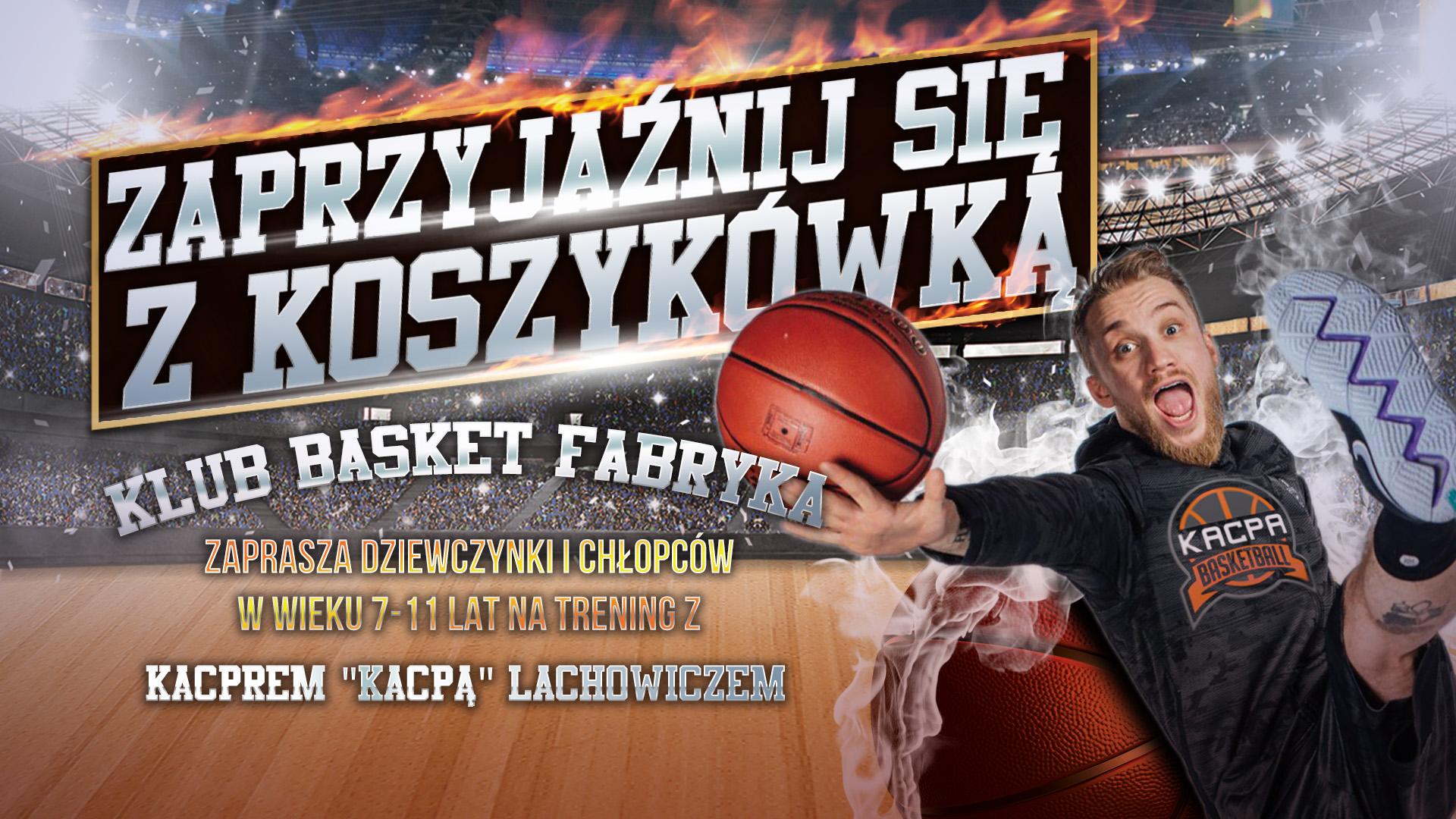 Zaprzyjaźnij się z koszykówką – Trening z KACPĄ